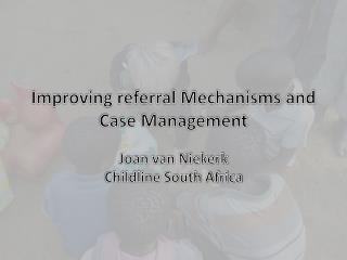 Improving referral Mechanisms and Case Management