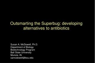 Outsmarting the Superbug: developing alternatives to antibiotics