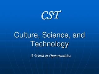 CST Culture, Science, and Technology