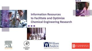Information Resources  to Facilitate and Optimize  Chemical Engineering Research