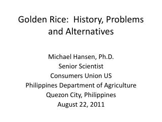 Golden Rice:  History, Problems and Alternatives