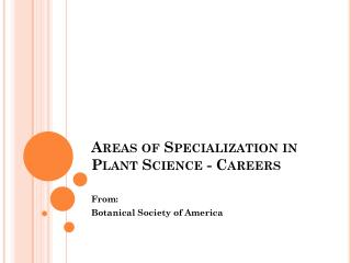 Areas of Specialization in Plant  Science - Careers