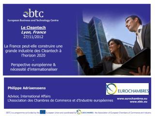 Philippe  Adriaenssens Advisor, International Affairs L'Association  des  Chambres  de Commerce et  d'Industrie europée