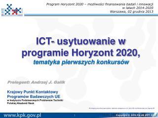 ICT- usytuowanie w programie Horyzont 2020,  tematyka pierwszych konkursów