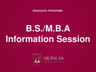 B.S./M.B.A Information Session