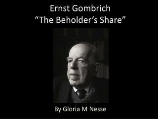 "Ernst  Gombrich ""The Beholder's Share"""