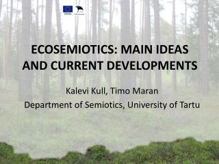 ECOSEMIOTICS: MAIN IDEAS AND CURRENT DEVELOPMENTS