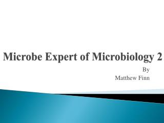 Microbe Expert of Microbiology 2