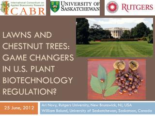 Lawns and chestnut trees: game changers in  u.s.  plant biotechnology regulation?