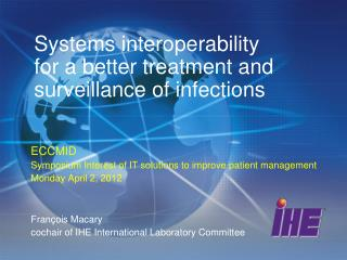 Systems interoperability  for a better treatment and surveillance of infections
