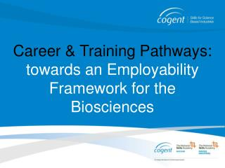 Career & Training Pathways:  towards an Employability Framework for the Biosciences