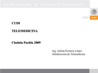 CUDI TELEMEDICINA  Cholula  Puebla 2009