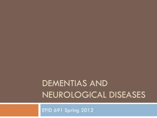 Dementias and Neurological Diseases