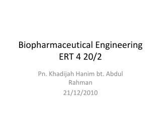 Biopharmaceutical Engineering ERT 4 20/2