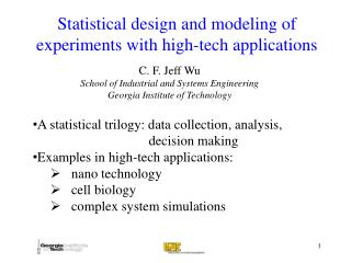 Statistical design and modeling of experiments with high-tech applications