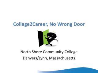 College2Career, No Wrong Door