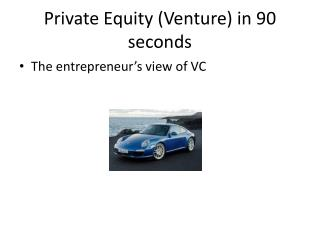 Private Equity (Venture) in 90 seconds