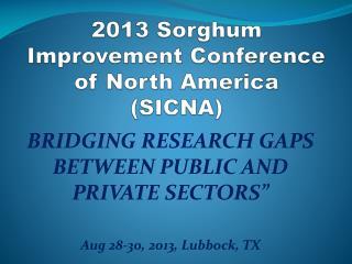 2013 Sorghum Improvement Conference  of North America (SICNA)