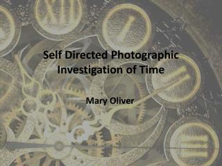 Self Directed Photographic Investigation  of Time