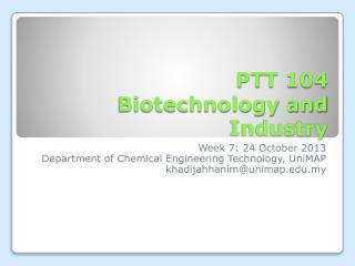 PTT 104 Biotechnology and Industry
