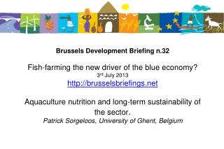 Aquaculture nutrition and long-term sustainability of the sector Patrick Sorgeloos, Ghent University, Belgium