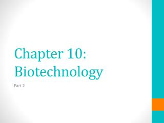 Chapter 10:  Biotechnology