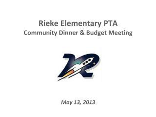 Rieke Elementary PTA  Community Dinner & Budget Meeting