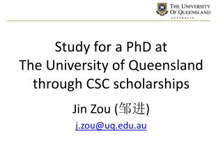 Study for a PhD at  The University of Queensland through CSC scholarships