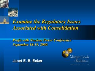 examine the regulatory issues associated with consolidation  profit with nuclear power conference september 18-19, 2000