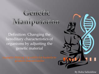 Definition: Changing the hereditary characteristics of organisms by adjusting the genetic material