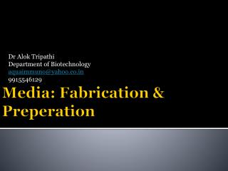 Media: Fabrication &  Preperation