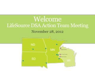Welcome LifeSource DSA Action Team Meeting
