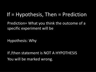 If = Hypothesis,  T hen = Prediction