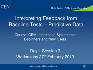 Interpreting Feedback from Baseline Tests � Predictive Data