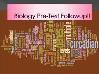 Biology Pre-Test  Followup !!