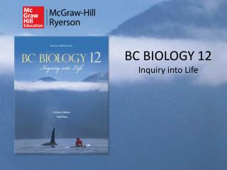 BC BIOLOGY 12 Inquiry into Life