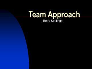 team approach