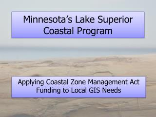 Minnesota�s Lake Superior Coastal Program