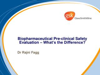 Biopharmaceutical Pre-clinical Safety Evaluation – What's the Difference?