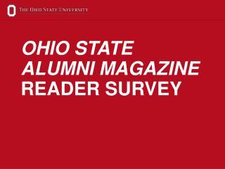 OHIO STATE  ALUMNI MAGAZINE  READER SURVEY