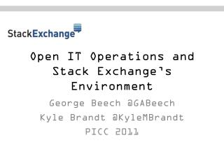Open IT Operations and Stack Exchange's Environment