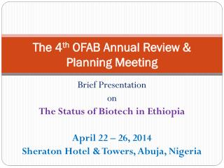 The 4 th  OFAB Annual Review & Planning Meeting