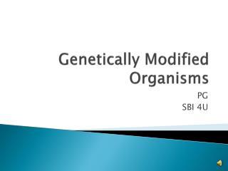 Genetically Modified Organisms