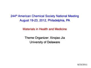 244 th  American Chemical Society National Meeting August 19-23, 2012, Philadelphia, PA Materials in Health and Medicin
