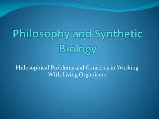 Philosophy and Synthetic Biology