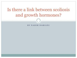 Is there a link between scoliosis and growth hormones?