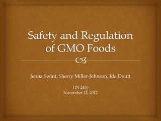 Safety and Regulation of GMO Foods