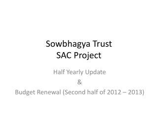 Sowbhagya Trust SAC Project