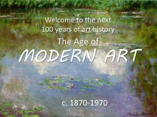 The Age of  MODERN  ART