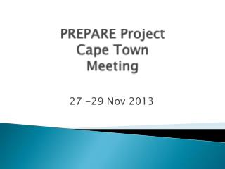 PREPARE Project  Cape Town Meeting